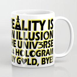 Buy Gold, Bye! Coffee Mug