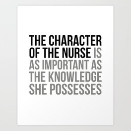 The Character Of The Nurse, Nurse Quotes, Nurse Wall Art, Nurse Gifts, Hospital Decor, Clinic Decor Art Print
