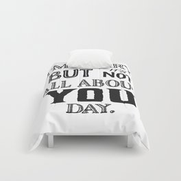 All About You Day Comforters