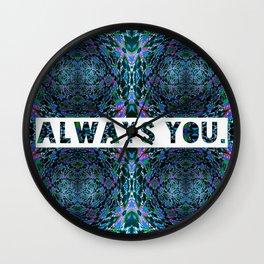 ALWAYS  you. Wall Clock