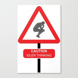 Dangerous Thoughts - satirical traffic sign - in praise of idling Canvas Print