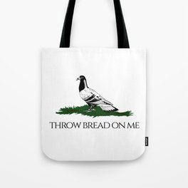 Throw bread on me Tote Bag