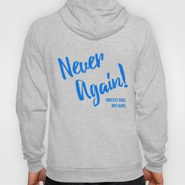 Never Again Protect Kids Not Guns Hoody