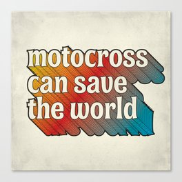 Motocross Can Save The World Canvas Print