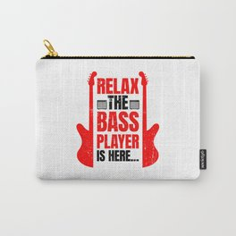Relax The Bass Player Is Here | Music Instrument Carry-All Pouch