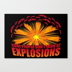Don't Look at Explosions Canvas Print