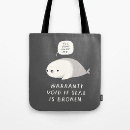 warranty void if seal is broken Tote Bag