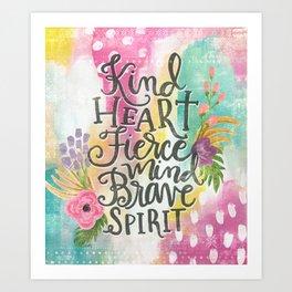 Kind Heart Fierce Mind Brave Spirit Hand Lettered Insiaton Art Print