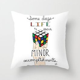 Some Days Life Is About Minor Accomplishments Throw Pillow