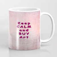 keep calm Mugs featuring Keep Calm by Tina Vaughn