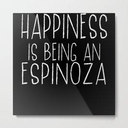 Happiness Is Espinoza Last Name Surname Pride Metal Print