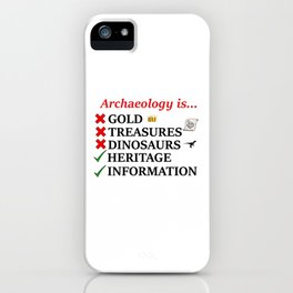 Archaeology is... iPhone Case