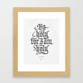 Be Holy, For I Am Holy Framed Art Print