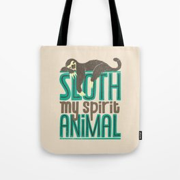 Sloth Is My Spirit Animal Tote Bag