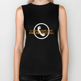 911 Dispatchers Do it While Being Recorded T-Shirt Biker Tank