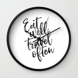 MOTIVATIONAL POSTER,Eat Well Travel Often,Travel Gifts,Inspirational Quote,Kitchen Decor,Quote Print Wall Clock