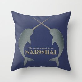 Narwhal is my spirit animal Throw Pillow