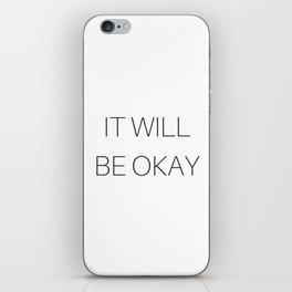 It Will Be Okay *Get Well iPhone Skin