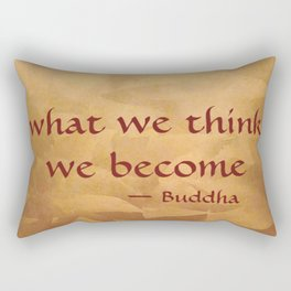Buddha Quote - What We Think We Become - Famous Quote Rectangular Pillow