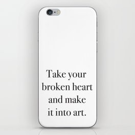 Take your broken heart and make it into art iPhone Skin