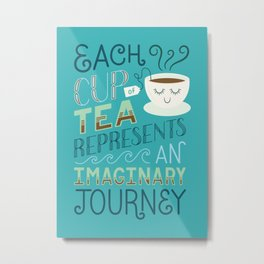 Tea is a Journey Metal Print