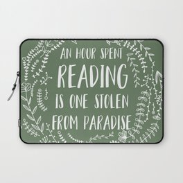 An Hour Spent Reading is One Stolen From Paradise (Green BG) Laptop Sleeve