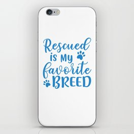 Rescued Is My Favorite Breed wb iPhone Skin