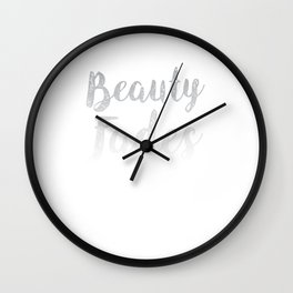 Beauty Fades Sarcasm is Forever Joke T-Shirt Wall Clock