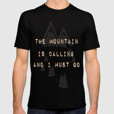 THE MOUNTAIN IS CALLING AND I MUST GO Mens Fitted Tee Black MEDIUM