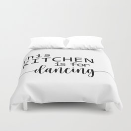 This Kitchen Is For Dancing Duvet Cover