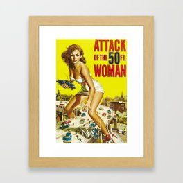 Attack of the 50 ft Woman Framed Art Print