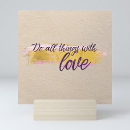 Do all things with love - Gold Collection Mini Art Print