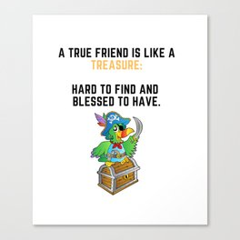 True Friend Treasure Canvas Print