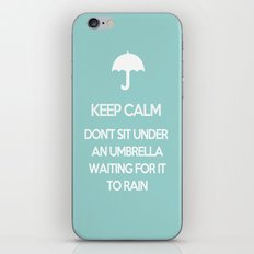 Keep Calm Don't Sit Under An Umbrella Waiting For It To Rain iPhone & iPod Skin