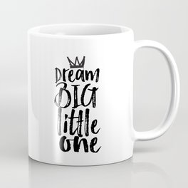 kids room decor,dream big little one,motivational poster,kids gift,nursery decor,bedroom decor Coffee Mug