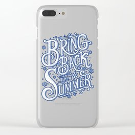 Bring Back the Summer Clear iPhone Case