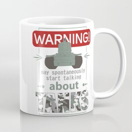 I spontaneously talk about tanks Coffee Mug
