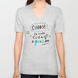 Choose To Make Today A Good One Unisex V-Neck