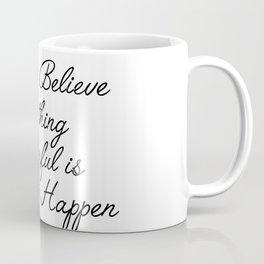 always believe Coffee Mug