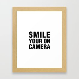 smile you're on camera Framed Art Print