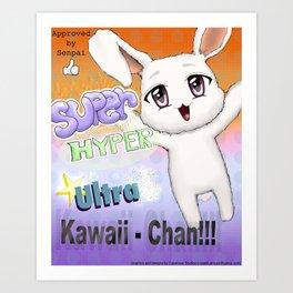 Super Hyper Ultra Kawaii - Chan Art Print