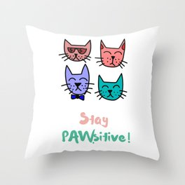 Stay Pawsitive! Throw Pillow