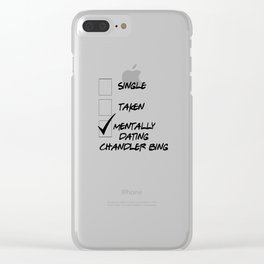 Mentally Dating Chandler Bing Clear iPhone Case
