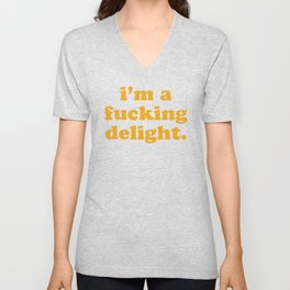 I'm A Fucking Delight Funny Quote Unisex V-Neck