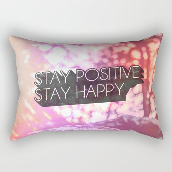 Stay positive, stay happy! Rectangular Pillow