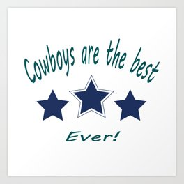 Cowboys are the best.Ever! Art Print