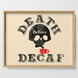 Death Before Decaf Serving Tray