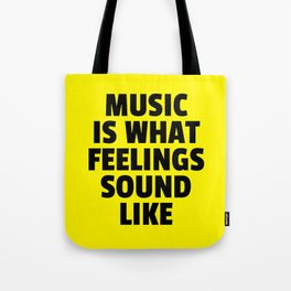 Music Feelings Sound Like Quote Tote Bag