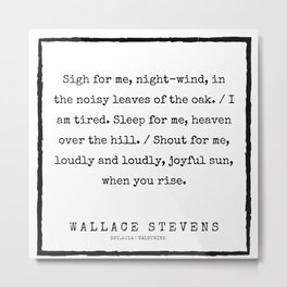 50    |200227 | Wallace Stevens Quotes | Wallace Stevens Poems Metal Print