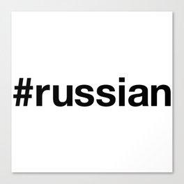 RUSSIAN Canvas Print